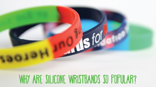 Why Are Silicone Wristbands So Popular?