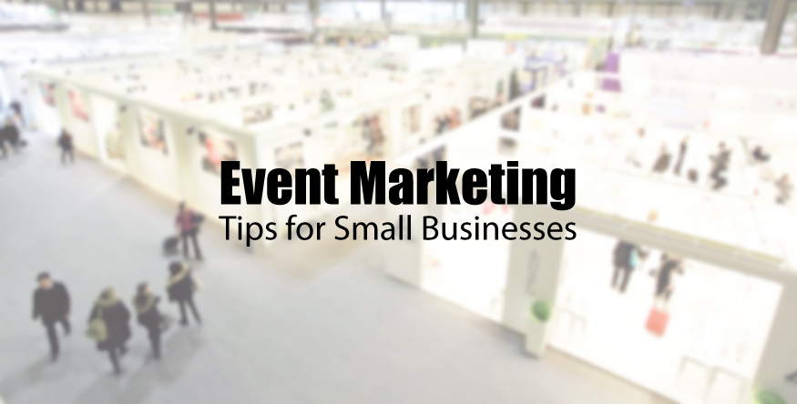 Event Marketing - Tips for Small Businesses